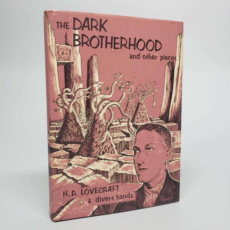 The Dark Brotherhood and Other Pieces. H. P. Lovecraft.