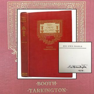 His Own People [Inscribed}. Booth Tarkington